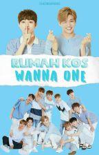 Rumah Kos WANNA ONE [Comedy Fanfiction] by cheonsaparks