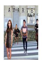 AMARTE (Rafa P. Y Tu) EN Edicion by -PauSubNormal