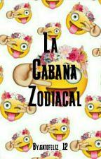 La Cabaña Zodiacal by gatofeliz_12