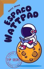Espaço Wattpad by Grace_Smile