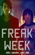 Freak Week (Kellic) (Slow Updates) by september_never_ends