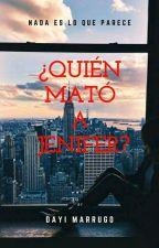 ¿Quien Mato A Jenifer? (Pausada Y Editando) by DayiMarrugo