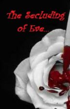 The Secluding of Eve by angelheaven101