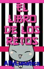 El Libro De Los Retos || Terminado by allyfreakout