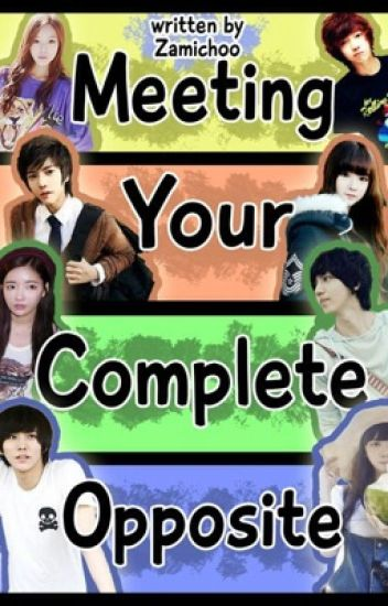 Meeting Your Complete Opposite [COMPLETE and revising]