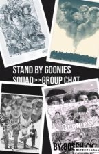 Stand by Goonies/ group chat by 80schick_27