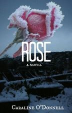 Rose (Wattys 2018) by callmetyrone