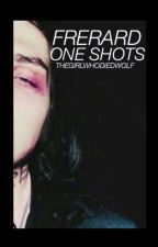 Frerard One Shots by TheGirlWhoDiedWolf