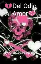 Del Odio Al Amor by Neka-ken