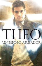 Theo: Un esposo abusador. by ComePonnys