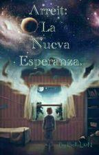 Arreit: La Nueva Esperanza. by BellaL10N