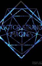 Doctor Strange Imagines by StrangestDoctor