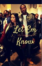 Let Em Know by Iconicki
