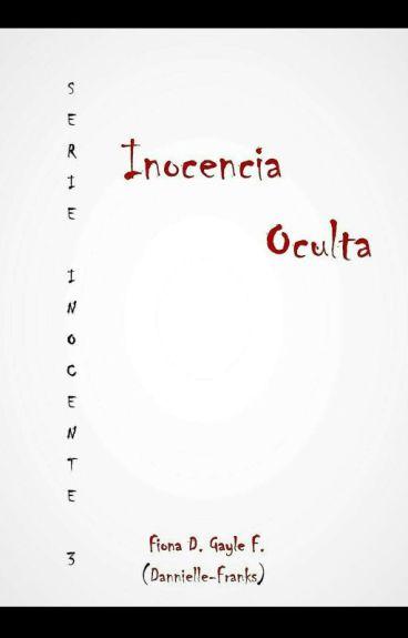 Serie Inocente #3: Inocencia Oculta. ©