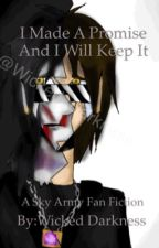 I made a promise and I will keep it (Book two of The Sky Army Series) by Wicked_Darkness