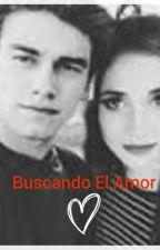 Buscando El Amor - (Aguslina) by NicolGarayDueas