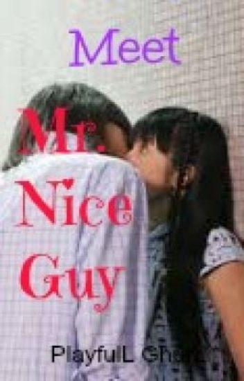 Meet Mr. Nice Guy COMPLETED! <3