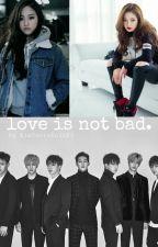 love is not bad. by KimYooraEninx3