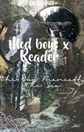 MCD BOYS x Reader: The Sky Beneath the Sea