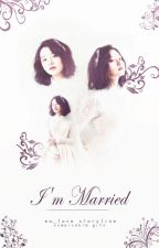 I'm Married ∞ | ✓ by EA_love