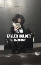 Truth(Tayler Holder) by -jiminftme