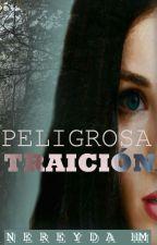 Peligrosa Traición. by EstrellaHM1