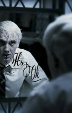 """Its Ok."" (Draco x Reader)  by KristineImprobable"