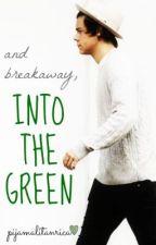 Into The Green ✴ ║Harry Styles Fan Fiction║ by pijamalitanrica