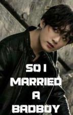 [NC21] So I Married A Badboy by _kookiera