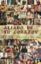 Aliado de tu corazón (Mikerol~Jarolina) by -LarolByMica