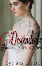 Descendente... Nascida Para Servir by AnaCorreia976