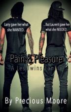 Pain & Pleasure: A Les Twins FanFic by PeculiarPrecious14