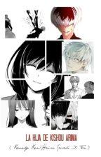 La Hija De Kishou Arima~Kaneki Ken ( Sasaki Haise ) Y Tu~ by KatsuraTomoyoCdm