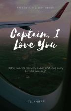 Captain, I Love You  [EDITED] by its_anrrf