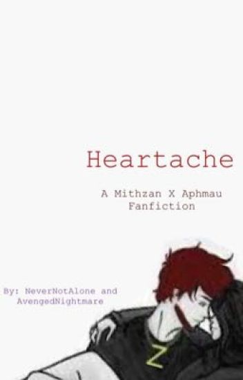 Heartache | A Mithzan X Aphmau Fanfiction