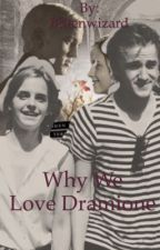 Why We Love Dramione? by Bittenwizard