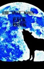 The Blue Moon Pack Book by TheBlueMoon_Pack
