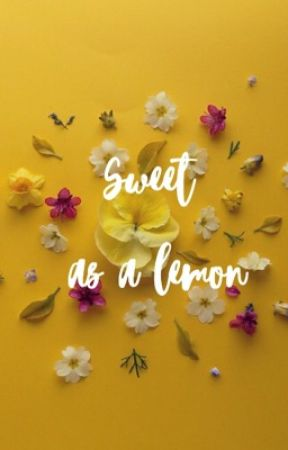 Sweet as a lemon   e.d by pohsetivity