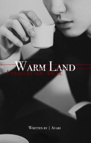 Warm land : I thought you angel
