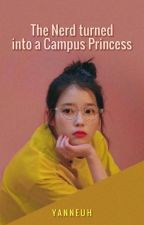 The Campus Nerd Princess [EDITING] by ImYourDreamLady