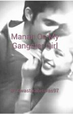Manan Os:My Gangster Girl by swastikab97