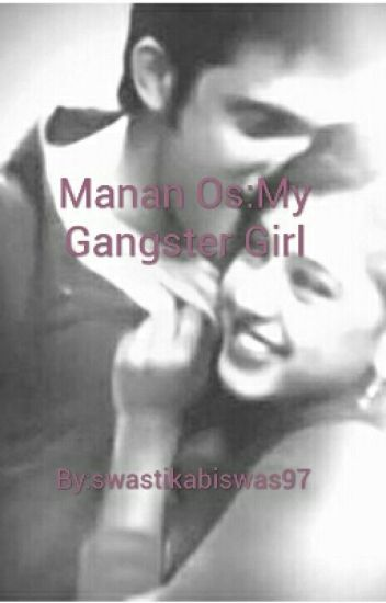 Manan Os:My Gangster Girl