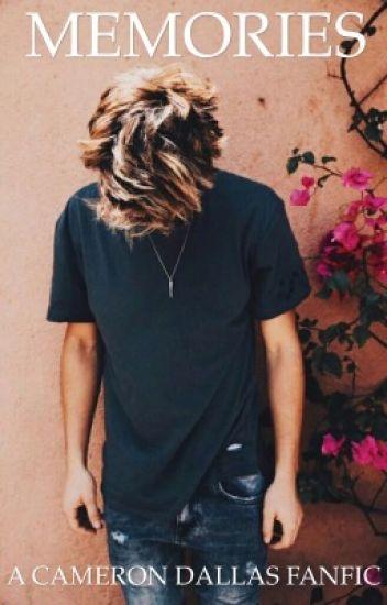 MEMORIES || Cameron Dallas FanFic