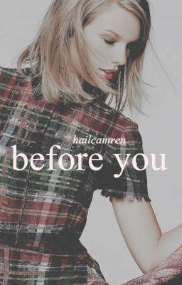 Đọc truyện [Taylor Swift Fanfic] BEFORE YOU (Vietnamese Version)