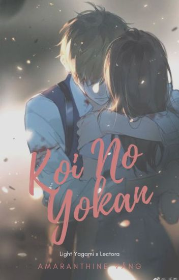 Koi No Yokan (Light Yagami y Tú)