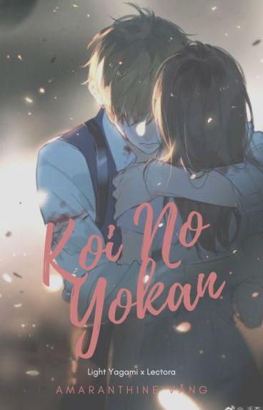 Koi No Yokan (Light Yagami y Tú)