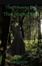 The Missing Girl That Started It All (A OutlawQueen Fanfic) by Oncer1015