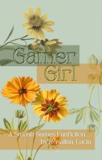 Gamer Girl- A Smosh Games- Reader/Anthony Story by Rosalina-Lucia