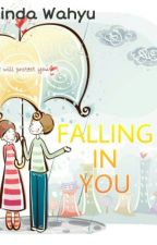 Falling In You [3/4] by Lindawahyuu