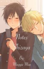 Notes (Shizaya) by Maggiemae0522